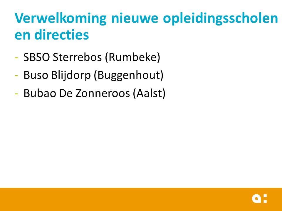 -SBSO Sterrebos (Rumbeke) -Buso Blijdorp (Buggenhout) -Bubao De Zonneroos (Aalst) Verwelkoming nieuwe opleidingsscholen en directies