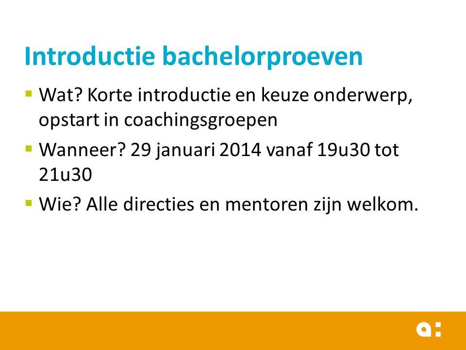  Wat? Korte introductie en keuze onderwerp, opstart in coachingsgroepen  Wanneer? 29 januari 2014 vanaf 19u30 tot 21u30  Wie? Alle directies en men