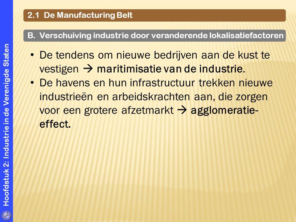 Hoofdstuk 2: Industrie in de Verenigde Staten 2.1 De Manufacturing Belt B. Verschuiving industrie door veranderende lokalisatiefactoren De tendens om