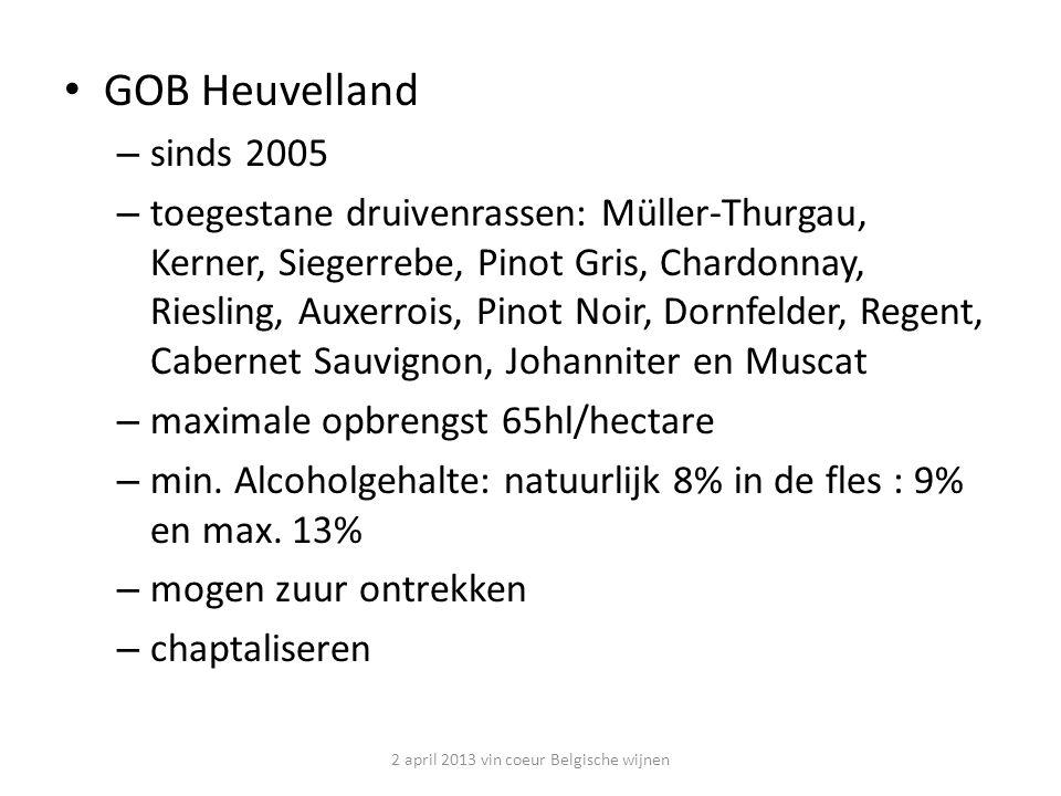 GOB Vlaamse mousserende kwaliteitswijn – sinds 2005 – volledig Vlaams grondgebied – toegestane druivenrassen: Chardonnay, Pinot Noir, Pinot Meunier, Pinot Blanc, Pinot Gris, Auxerrois en Riesling 2 april 2013 vin coeur Belgische wijnen