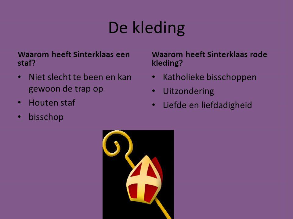 De kleding Waarom heeft Sinterklaas een staf? Niet slecht te been en kan gewoon de trap op Houten staf bisschop Waarom heeft Sinterklaas rode kleding?