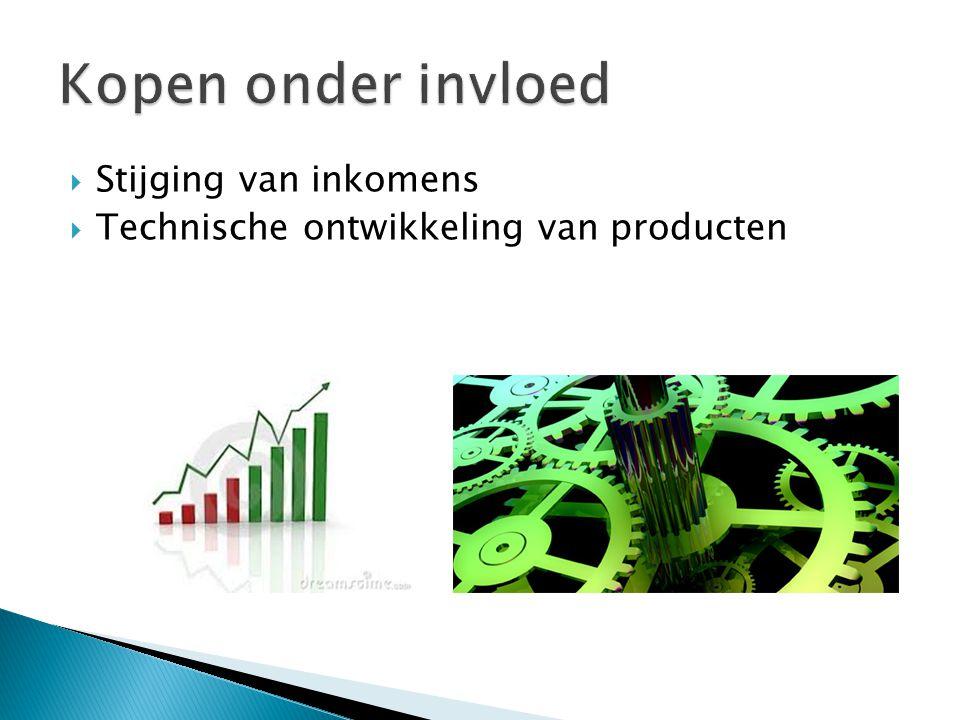  Stijging van inkomens  Technische ontwikkeling van producten