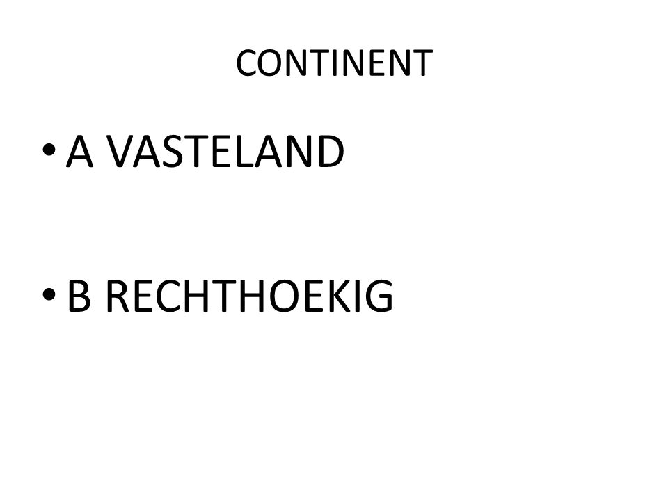 CONTINENT A VASTELAND B RECHTHOEKIG