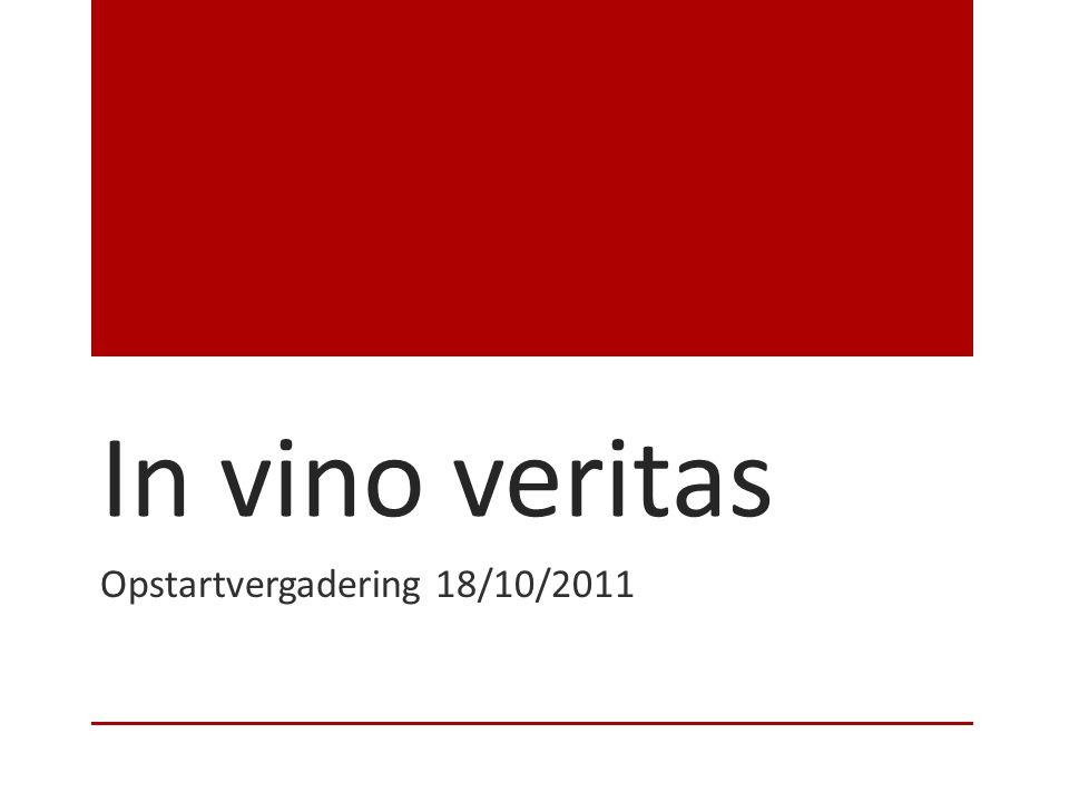 In vino veritas Opstartvergadering 18/10/2011