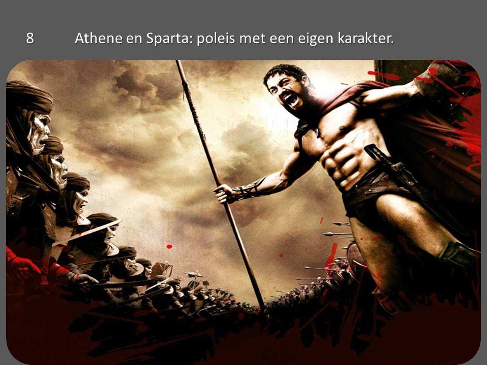 8Athene en Sparta: poleis met een eigen karakter.