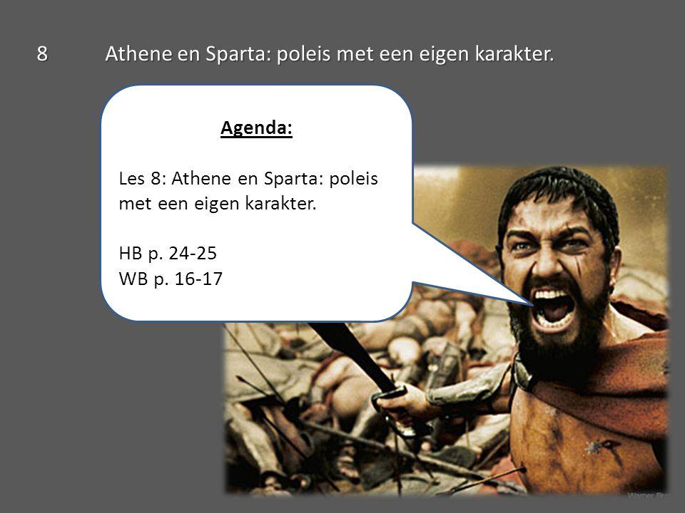 Agenda: Les 8: Athene en Sparta: poleis met een eigen karakter. HB p. 24-25 WB p. 16-17