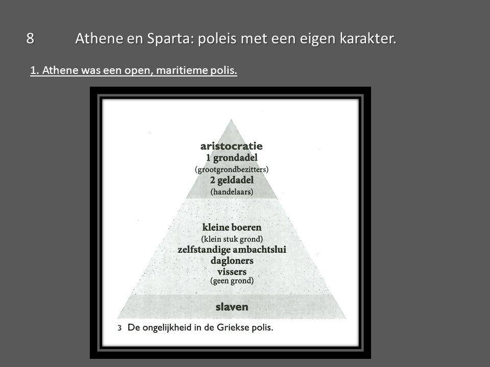 8Athene en Sparta: poleis met een eigen karakter. 2. Sparta was een gesloten, continentale polis.