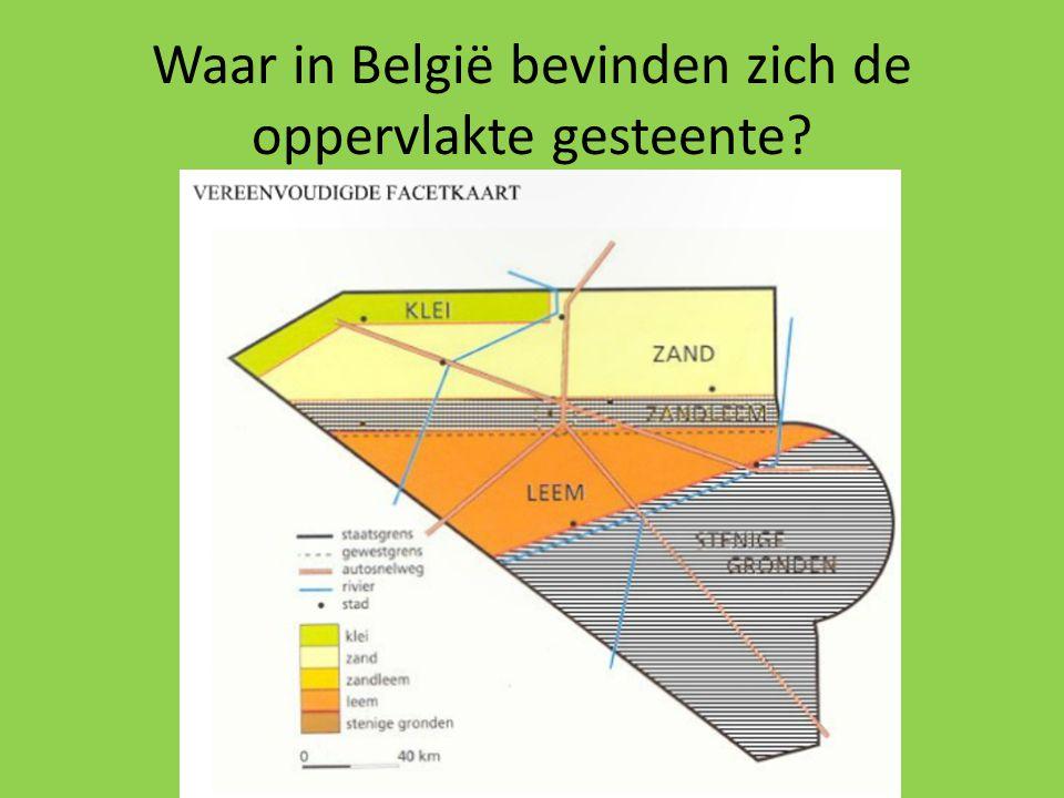 Waar in België bevinden zich de oppervlakte gesteente?