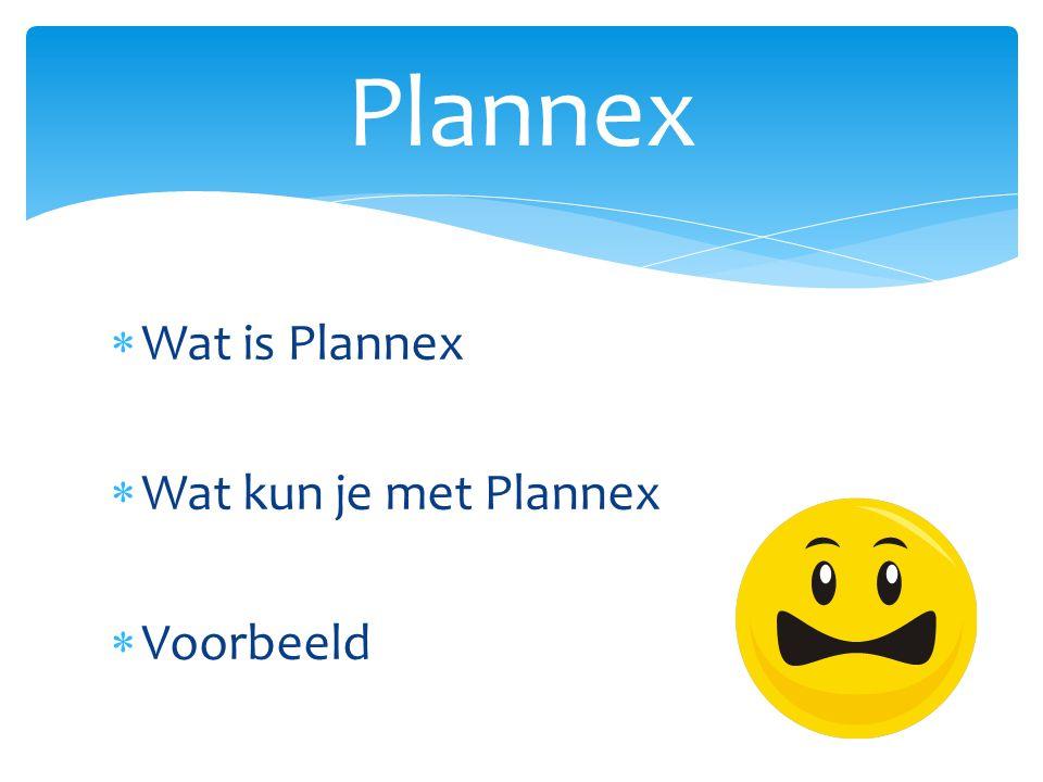  Wat is Plannex  Wat kun je met Plannex  Voorbeeld Plannex