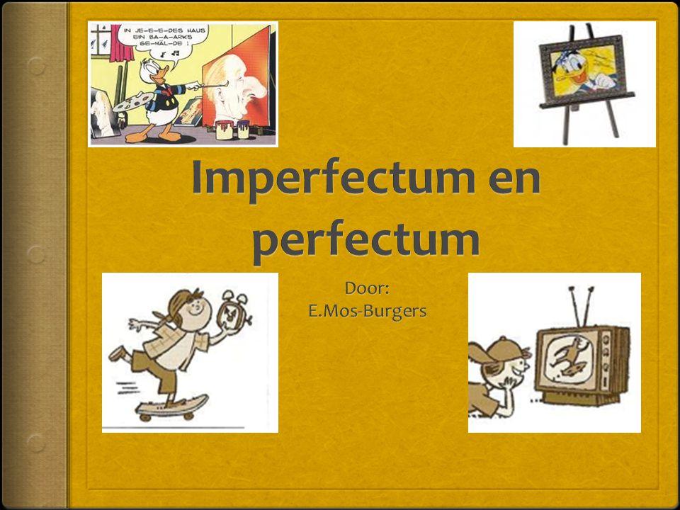 Het imperfectum: stam Het imperfectum heeft dezelfde stam als het praesens.