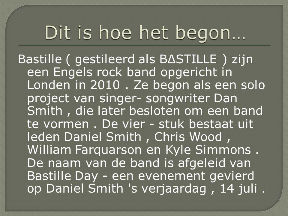 Bastille ( gestileerd als BΔSTILLE ) zijn een Engels rock band opgericht in Londen in 2010.