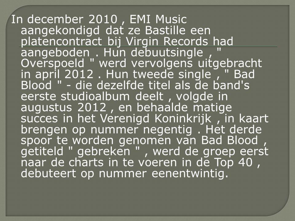 In december 2010, EMI Music aangekondigd dat ze Bastille een platencontract bij Virgin Records had aangeboden.