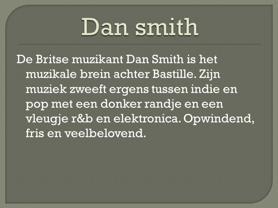 De Britse muzikant Dan Smith is het muzikale brein achter Bastille.