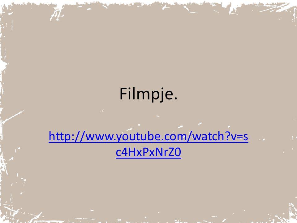 Filmpje. http://www.youtube.com/watch?v=s c4HxPxNrZ0