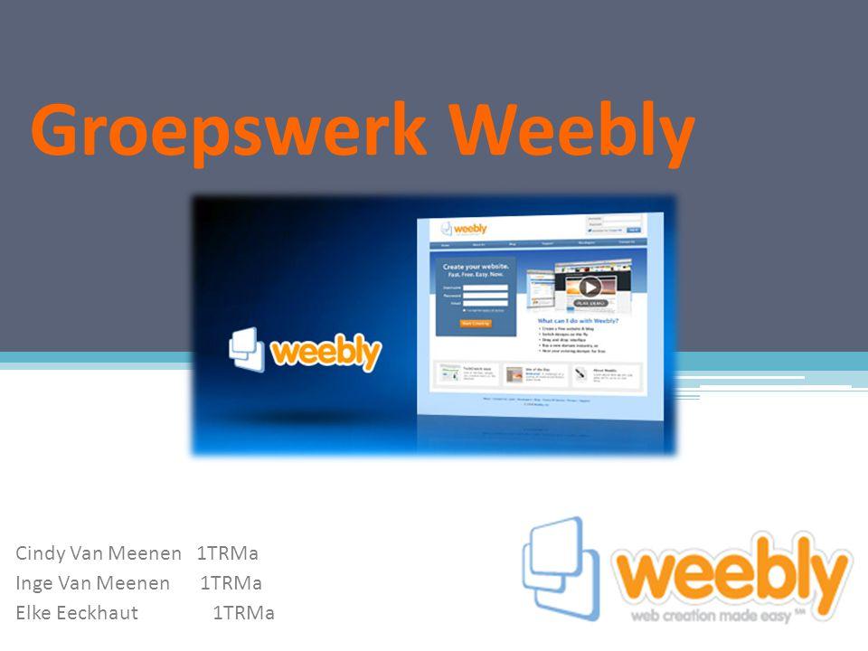 Inhoudstafel wat is Weebly.waarvoor kan je Weebly gebruiken.
