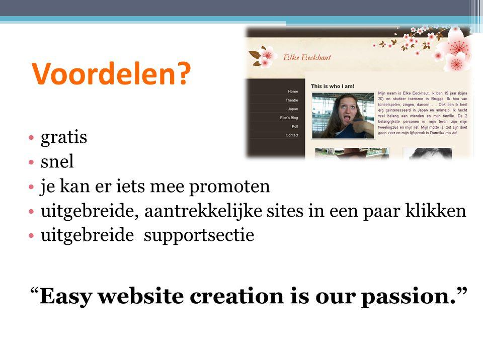 """Voordelen? gratis snel je kan er iets mee promoten uitgebreide, aantrekkelijke sites in een paar klikken uitgebreide supportsectie """"Easy website creat"""