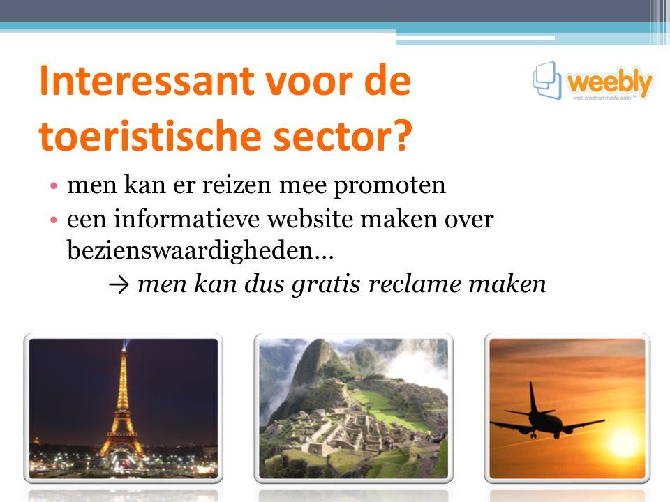 Interessant voor de toeristische sector? men kan er reizen mee promoten een informatieve website maken over bezienswaardigheden… → men kan dus gratis