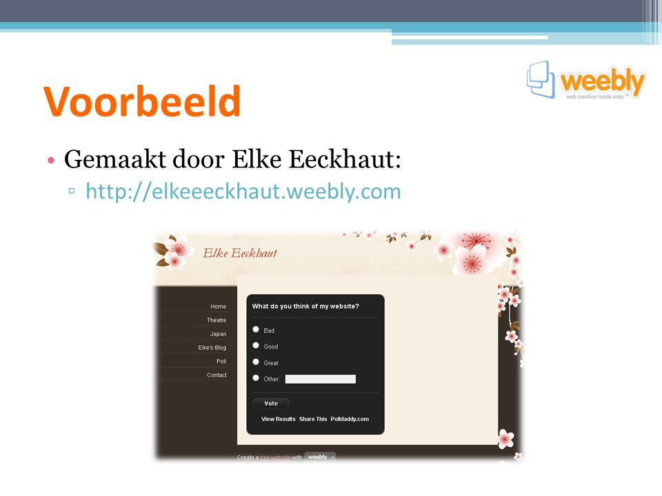 Voorbeeld Gemaakt door Elke Eeckhaut: ▫ http://elkeeeckhaut.weebly.com