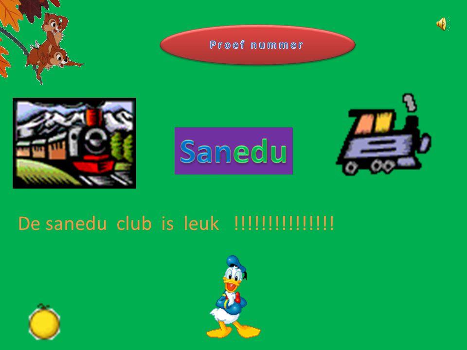 De sanedu club is leuk !!!!!!!!!!!!!!!