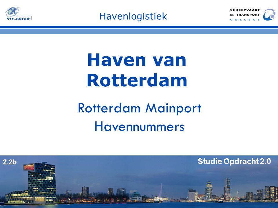 Havenlogistiek Haven van Rotterdam Rotterdam Mainport Havennummers Studie Opdracht 2.0 2.2b