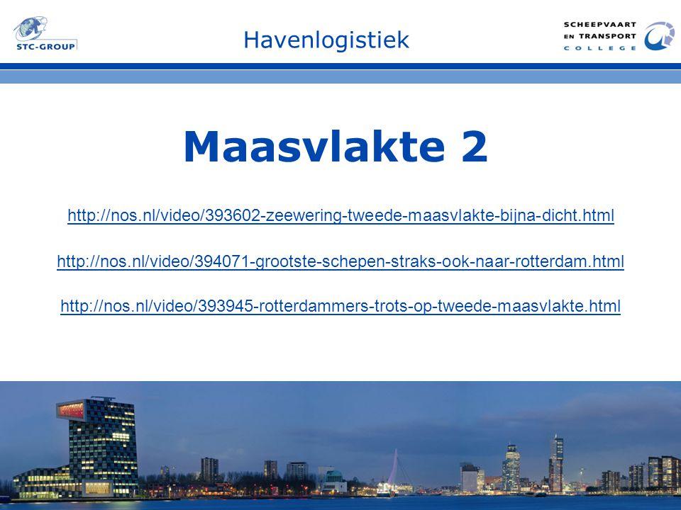 Havenlogistiek Maasvlakte 2 http://nos.nl/video/394071-grootste-schepen-straks-ook-naar-rotterdam.html http://nos.nl/video/393602-zeewering-tweede-maa