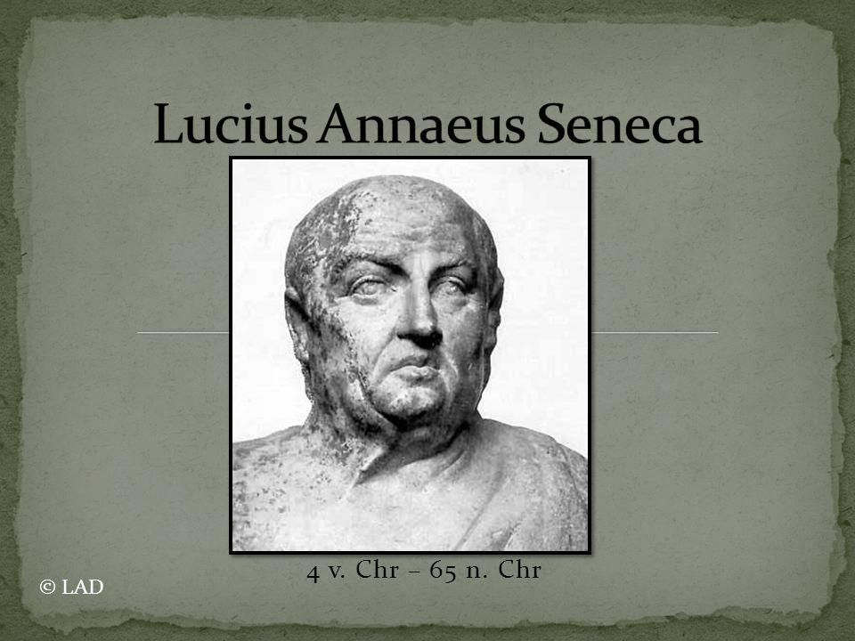 4 v. Chr – 65 n. Chr © LAD