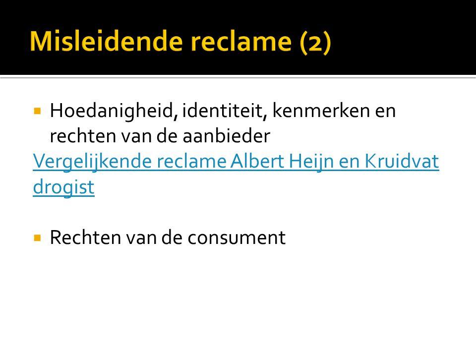  Hoedanigheid, identiteit, kenmerken en rechten van de aanbieder Vergelijkende reclame Albert Heijn en Kruidvat drogist  Rechten van de consument