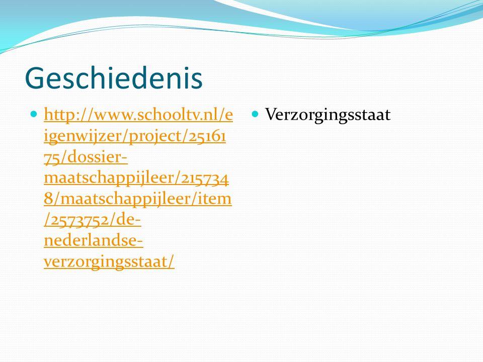 Geschiedenis http://www.schooltv.nl/e igenwijzer/project/25161 75/dossier- maatschappijleer/215734 8/maatschappijleer/item /2573752/de- nederlandse- v
