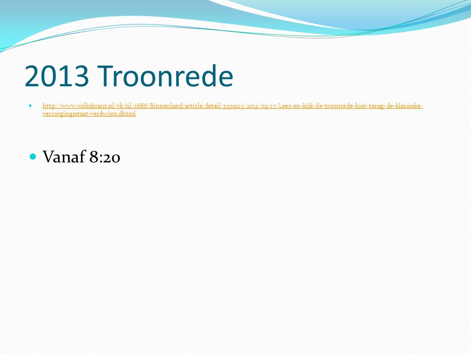 2013 Troonrede http://www.volkskrant.nl/vk/nl/2686/Binnenland/article/detail/3509115/2013/09/17/Lees-en-kijk-de-troonrede-hier-terug-de-klassieke- ver