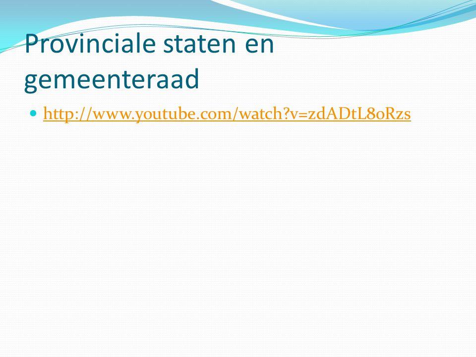 Provinciale staten en gemeenteraad http://www.youtube.com/watch?v=zdADtL8oRzs