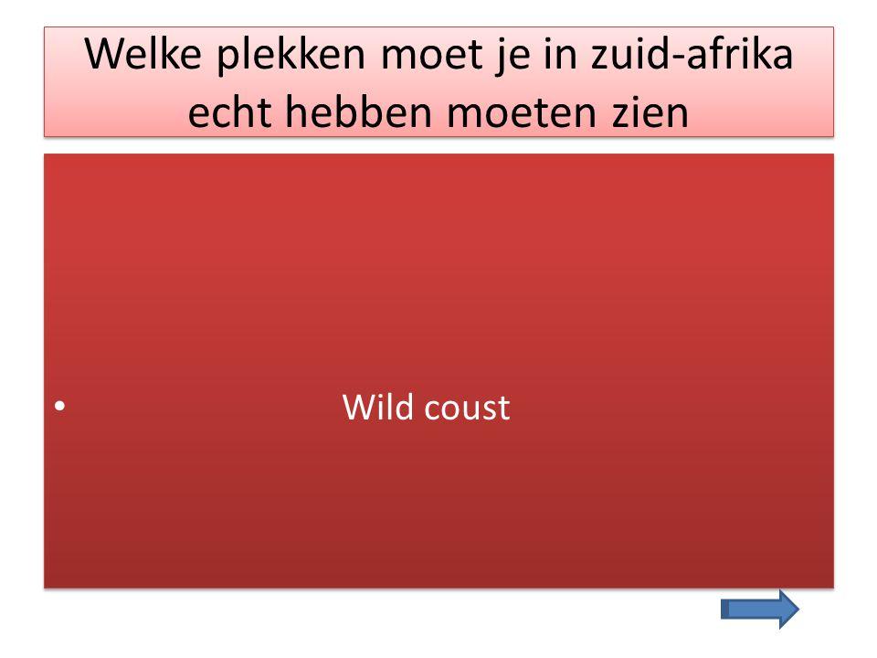 Welke plekken moet je in zuid-afrika echt hebben moeten zien Wild coust