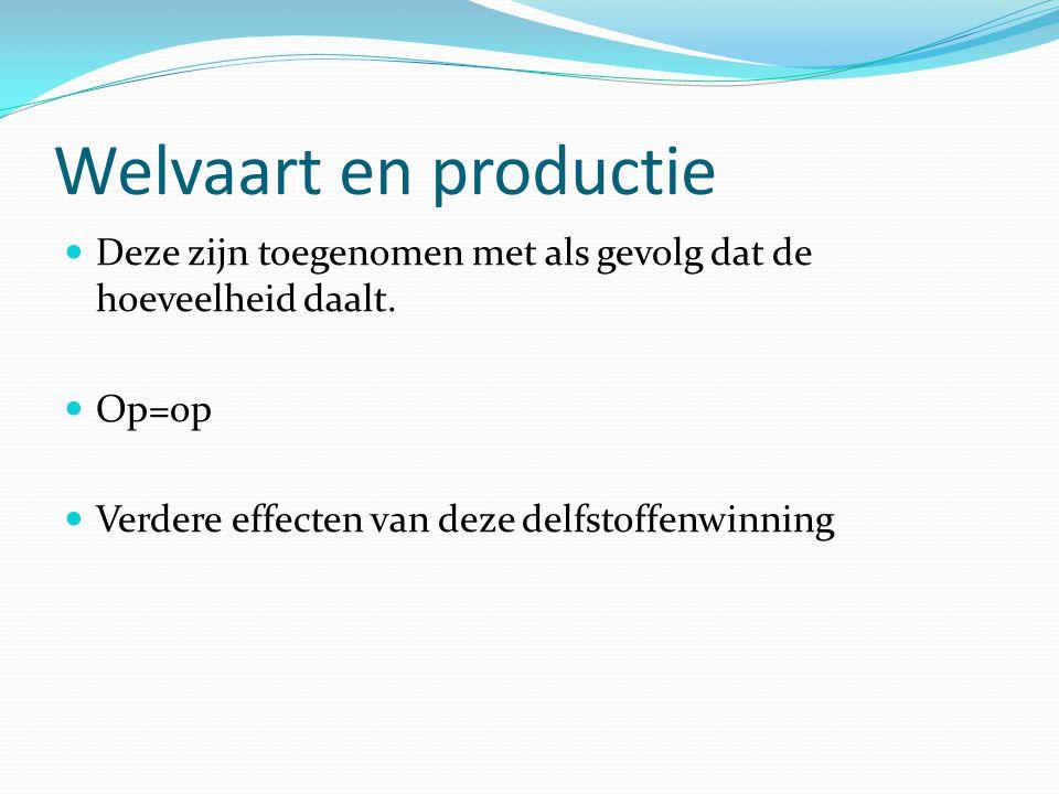 Welvaart en productie Deze zijn toegenomen met als gevolg dat de hoeveelheid daalt.
