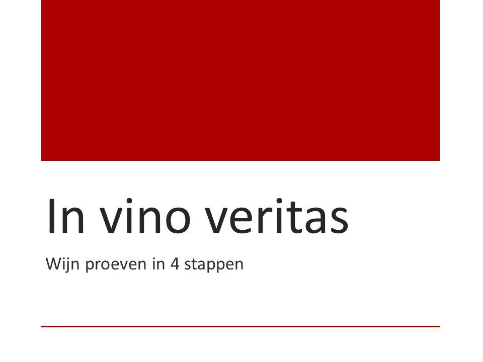 In vino veritas Wijn proeven in 4 stappen