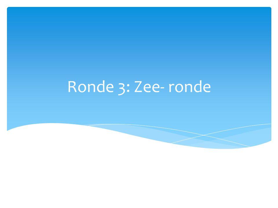 Ronde 3: Zee- ronde