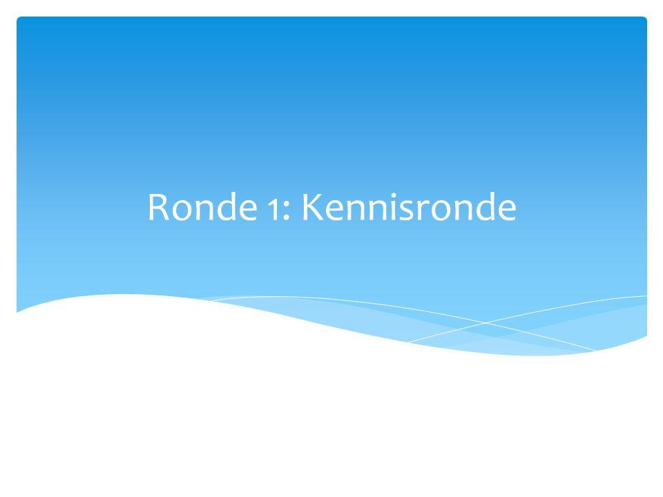 Ronde 1: Kennisronde