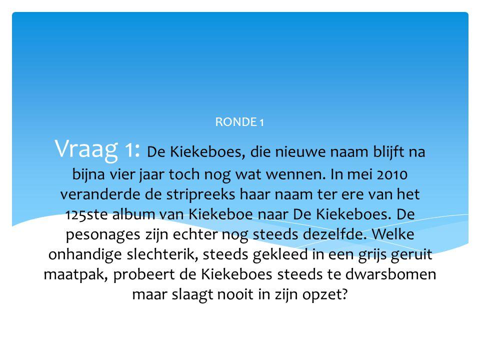 Vraag 1: De Kiekeboes, die nieuwe naam blijft na bijna vier jaar toch nog wat wennen. In mei 2010 veranderde de stripreeks haar naam ter ere van het 1