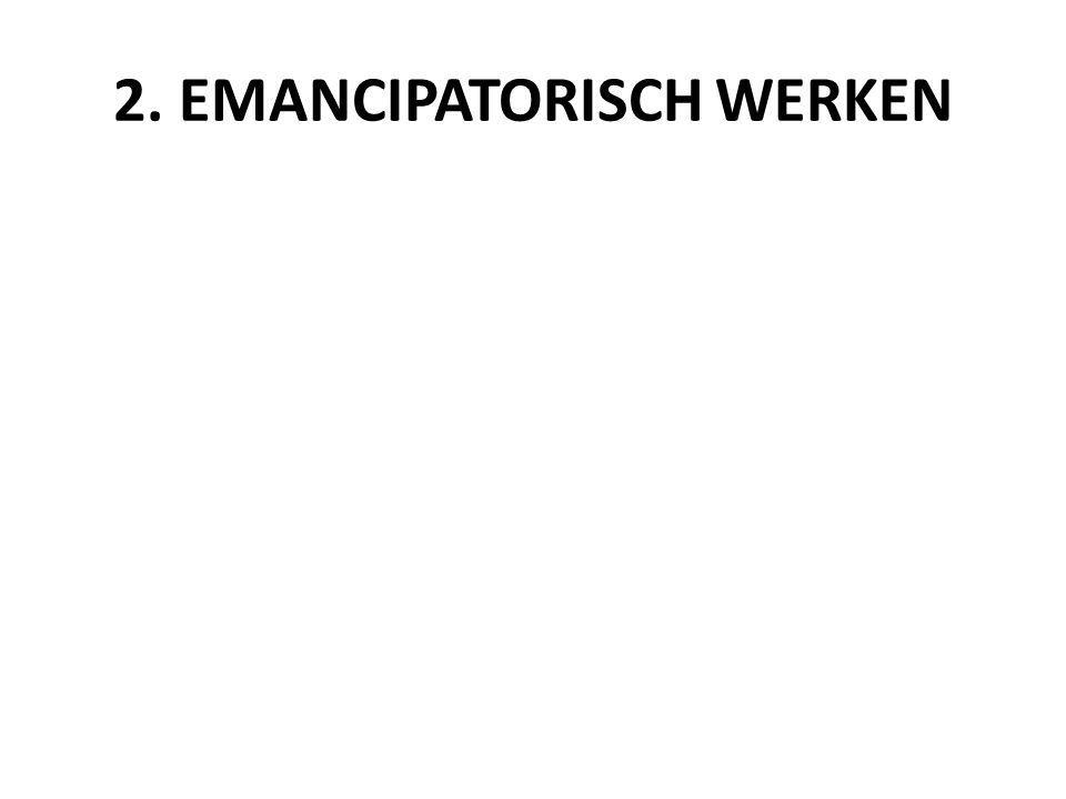 2. EMANCIPATORISCH WERKEN
