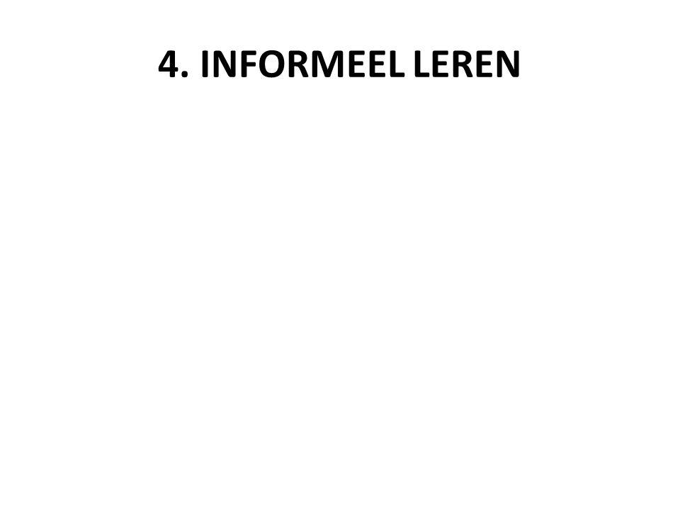 4. INFORMEEL LEREN
