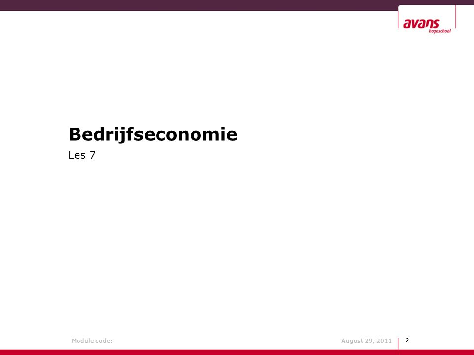 Module code: August 29, 2011 2 Bedrijfseconomie Les 7