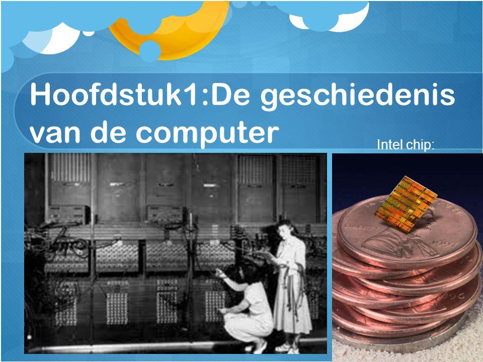 Hoofdstuk1:De geschiedenis van de computer Intel chip: