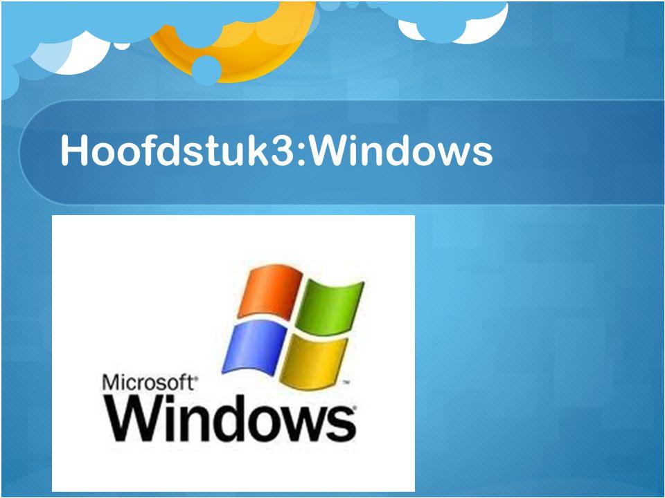 Hoofdstuk3:Windows