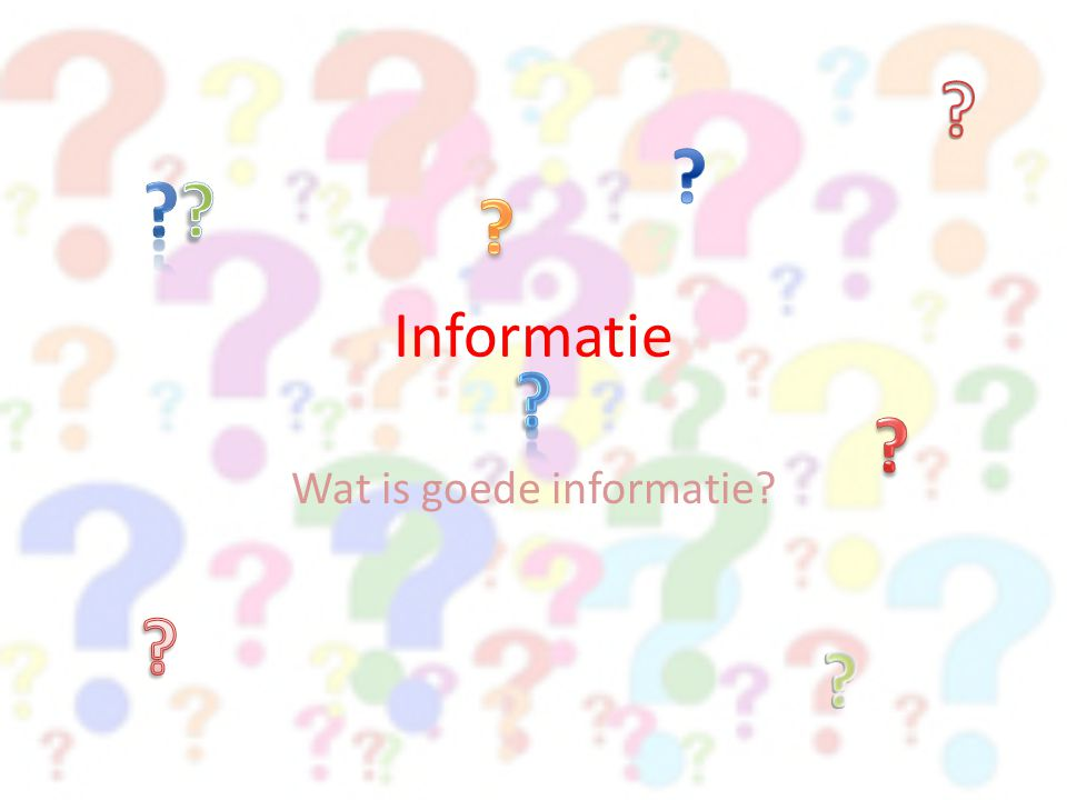 Informatie Wat is goede informatie?