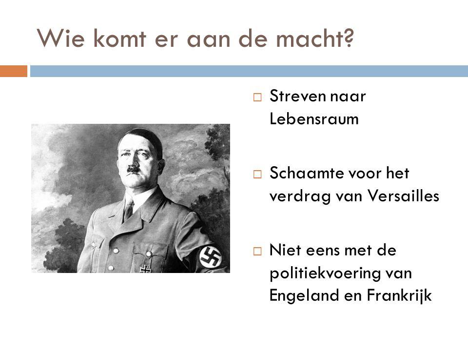  Streven naar Lebensraum  Schaamte voor het verdrag van Versailles  Niet eens met de politiekvoering van Engeland en Frankrijk