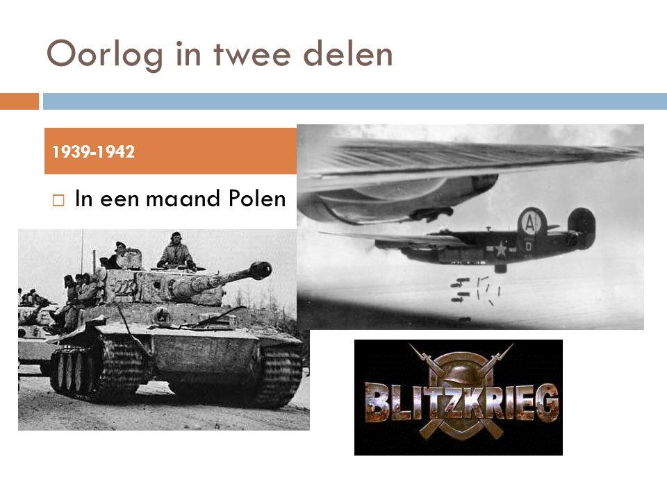 Oorlog in twee delen  In een maand Polen 1939-1942193-1945