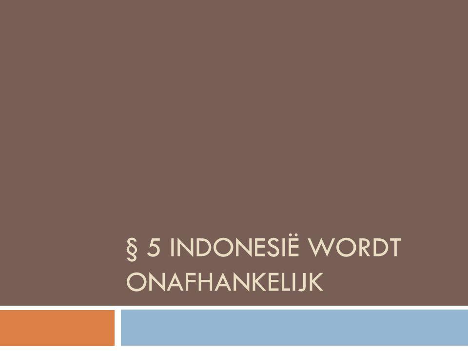 § 5 INDONESIË WORDT ONAFHANKELIJK