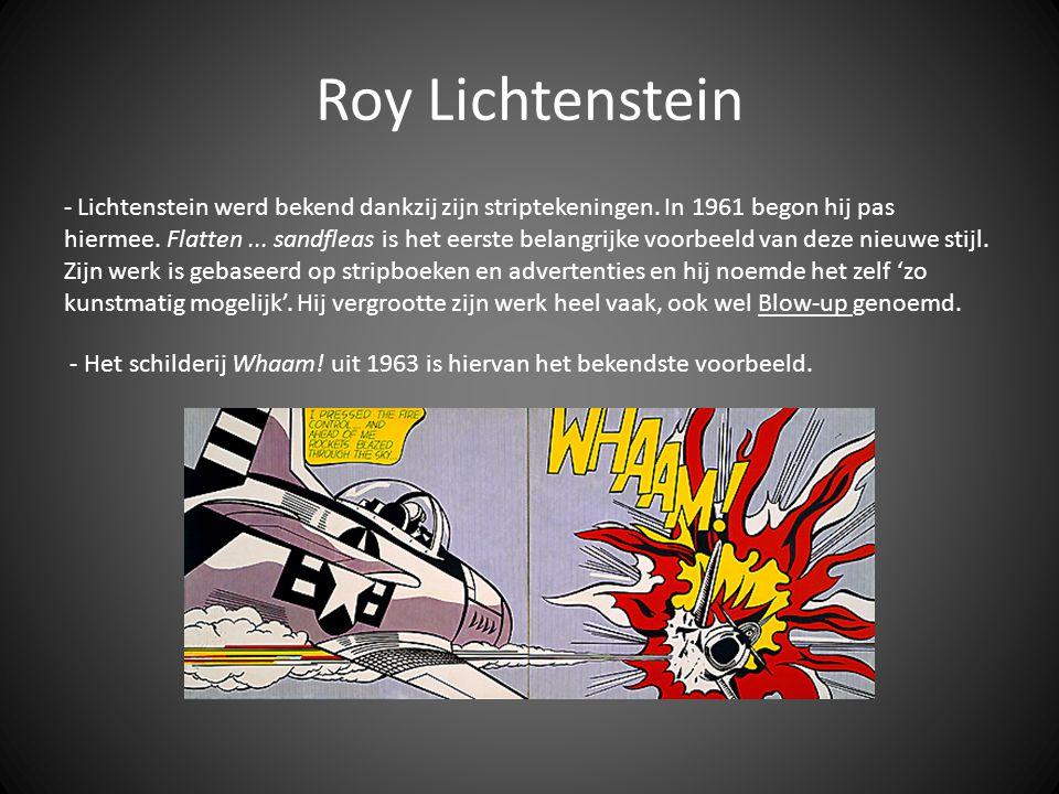 Roy Lichtenstein - Lichtenstein werd bekend dankzij zijn striptekeningen. In 1961 begon hij pas hiermee. Flatten... sandfleas is het eerste belangrijk