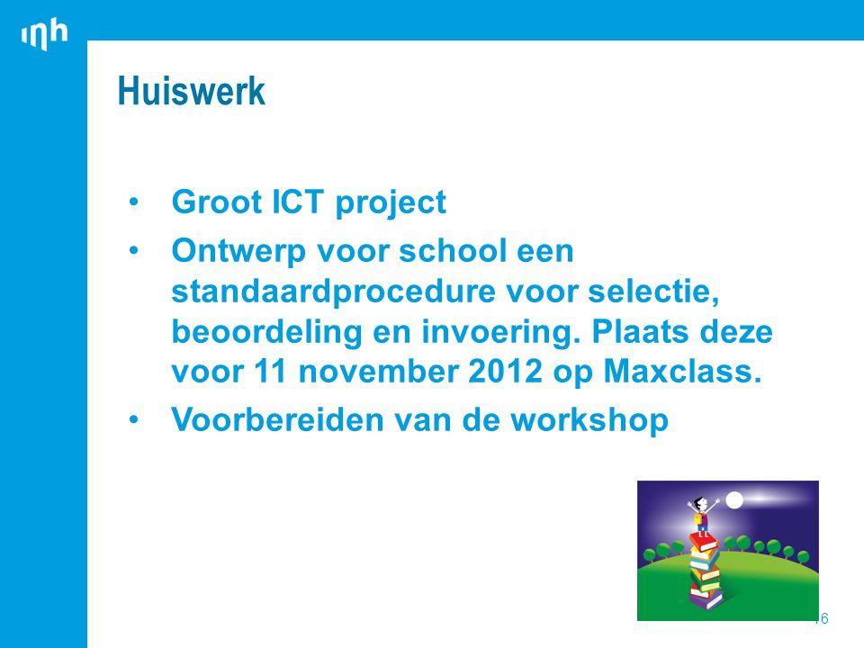 Groot ICT project Ontwerp voor school een standaardprocedure voor selectie, beoordeling en invoering.