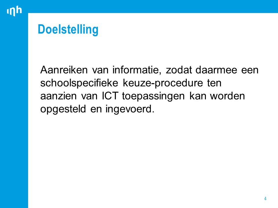 Opdracht 5 Inventariseren van de huidige praktijk ten aanzien van het selecteren, beoordelen en kiezen van ICT toepassingen in de school.