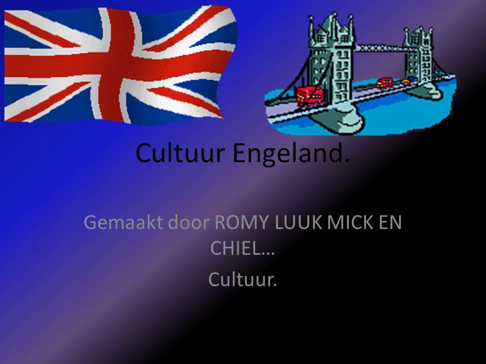 Cultuur Engeland. Gemaakt door ROMY LUUK MICK EN CHIEL… Cultuur.