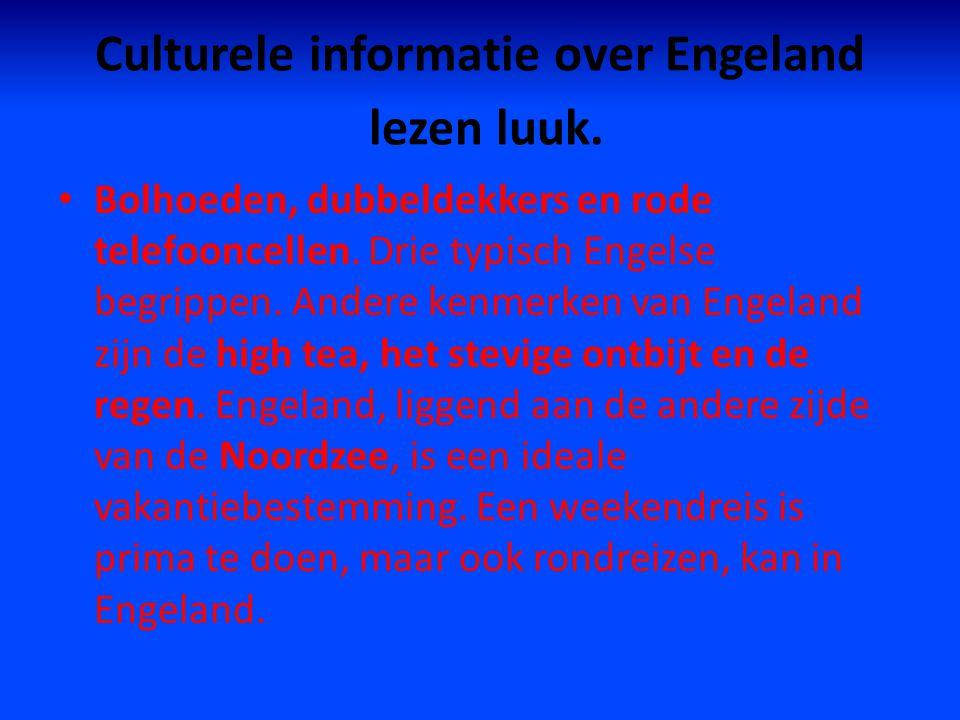 Culturele informatie over Engeland lezen luuk.Bolhoeden, dubbeldekkers en rode telefooncellen.